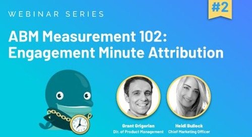 [Webinar] ABM Measurement 102: Engagement Minute Attribution | Replay