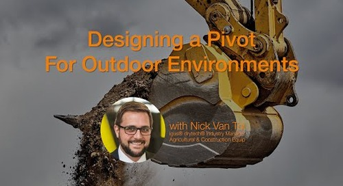 Designing a Pivot For Outdoor Heavy Duty Environments & Agriculture Webinar