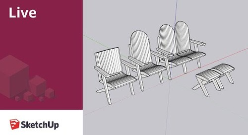 Modeling a Modern Adirondack Chair Live in SketchUp