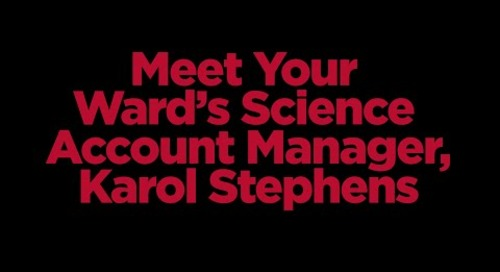 Meet Your Ward's Science Account Manager, Karol Stephens