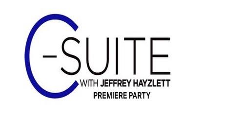 C-Suite with Jeffrey Hayzlett Premiere Party Part 1