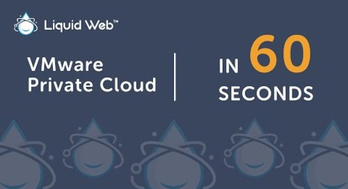 What is VMware Private Cloud in 60 Seconds | Liquid Web