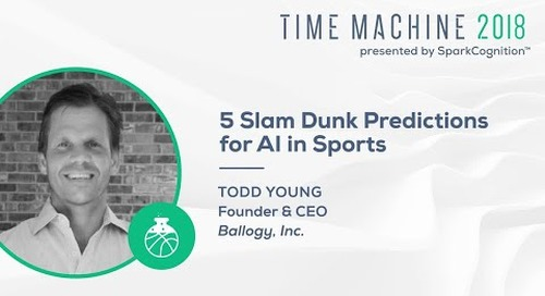 5 Slam Dunk Predictions for AI in Sports - Time Machine 2018