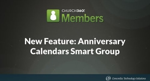New Feature: Anniversary Calendars Smart Group in Church360° Members
