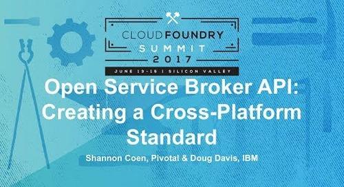 Open Service Broker API: Creating a Cross-Platform Standard