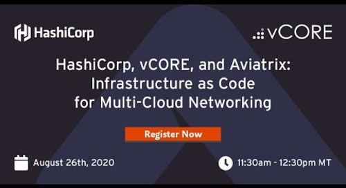 vCORE, Hashicorp and Aviatrix: Infrastructure as Code for Multi-Cloud Networking