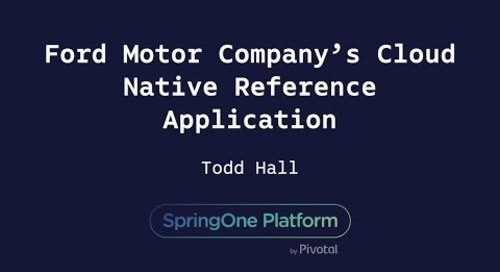 Ford Motor Company's Cloud Native Reference Application - Todd Hall, Ford
