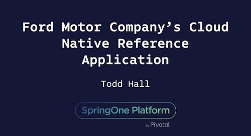 Ford Motor Company's Cloud Native Reference Application - Todd Hall, For