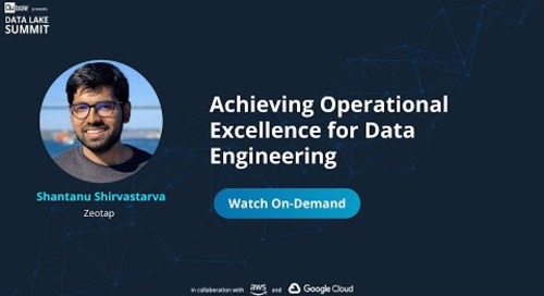 Achieving Operational Excellence for data engineering - Shantanu Shirvastarva, Zeotap