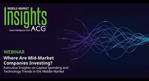 Where Are Mid-Market Companies Investing? Executive Insights on Capital Spending & Technology Trends