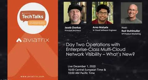 TechTalk   Day Two Operations with Enterprise-Class Multi-Cloud Network Visibility