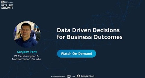 Data Driven Decisions for Business Outcomes - Sanjeev Pant, Presidio