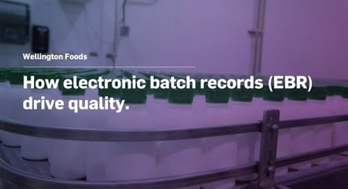 Wellington Foods: How Electronic Batch Records (EBR) Drive Quality