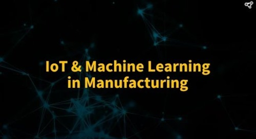 IoT & Machine Learning in Manufacturing