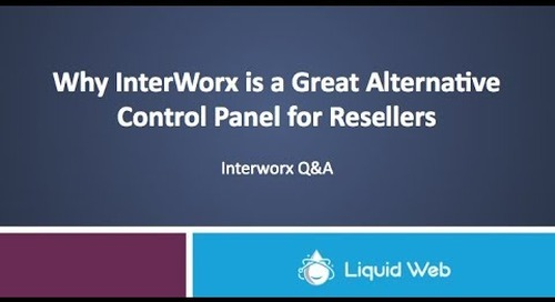 Why InterWorx is a Great Control Panel for Resellers