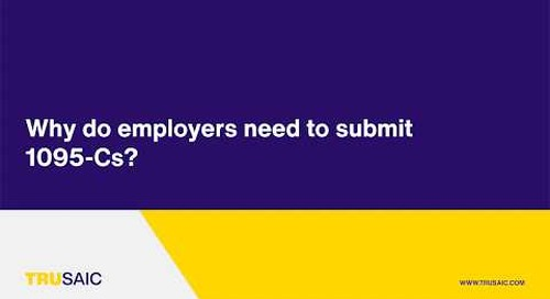 Why do employers need to submit 1095-Cs? - Trusaic Webinar