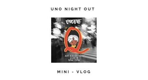 UNO NIGHT OUT: Art Exhibition at Longlive