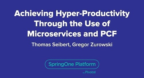 Achieving Hyper-Productivity Through the Use of Microservices and PCF