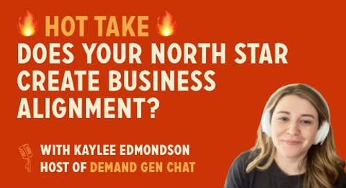 Does Your North Star Create Business Alignment? | Hot Take with Kaylee Edmondson