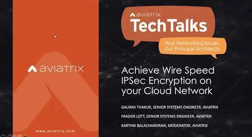 TechTalk   Find Out How to Achieve Wire-Speed IPSec Encryption On Your Cloud Network