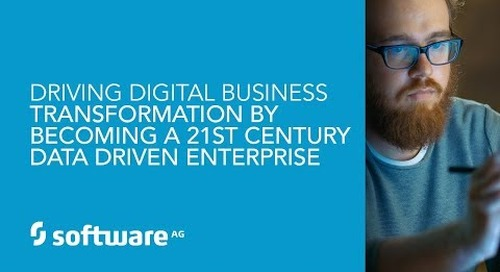 Driving Digital Business Transformation by becoming a 21st Century Data Driven Enterprise