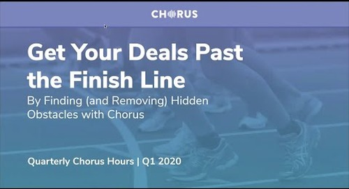 Quarterly Chorus Hours: Get Your Deals Past The Finish Line