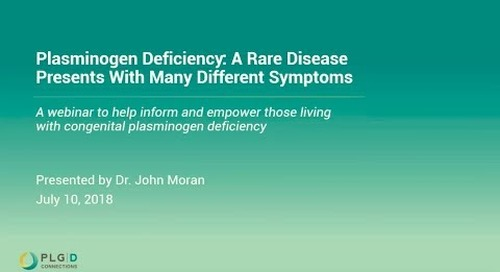 Webinar Session on Plasminogen Deficiency: Expand your knowledge (en anglais seulement)
