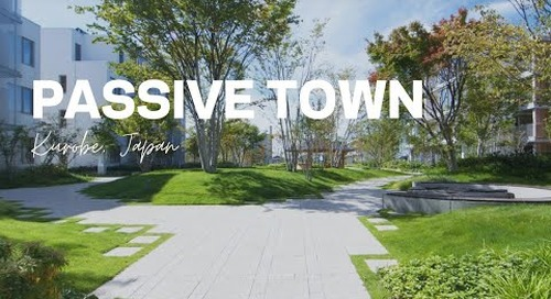 Virtual Tour of YKK's Passive Town - A Model for Sustainable Living