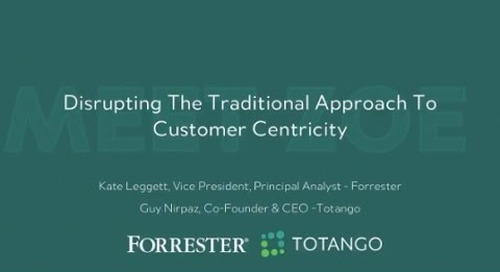 Disrupting The Traditional Approach To Customer Centricity with Forrester Research
