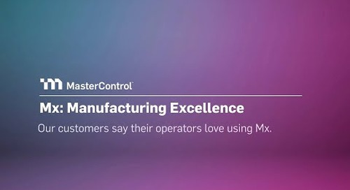 MasterControl Manufacturing Excellence: Operators Love It