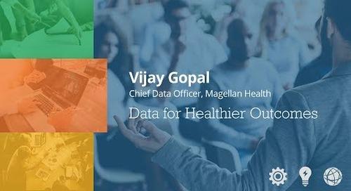 Data for Healthier Outcomes - Vijay Gopal