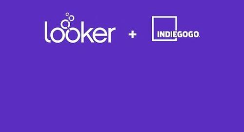 Indiegogo + Looker