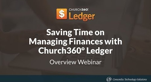 Saving Time on Managing Finances with Church360° Ledger