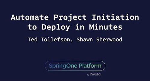Automate Project Initiation to Deploy in Minutes - Ted Tollefson & Shawn Sherwood, Kroger