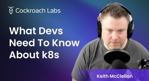 [ep 1] What Every Dev Needs to Know About K8s | The Cockroach Hour