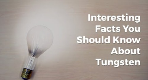 Interesting Facts You Should Know About Tungsten
