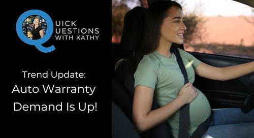 Quick Questions With Kathy: Trend Alert: Auto Warranty Demand Is Up