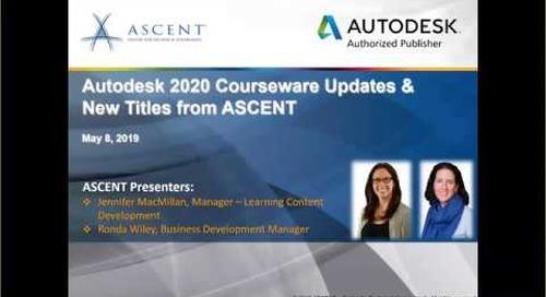 ASCENT Webcast: Autodesk 2020 Courseware Updates