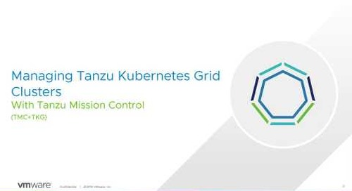 Demo: Managing Tanzu Kubernetes Grid Clusters with Tanzu Mission Control