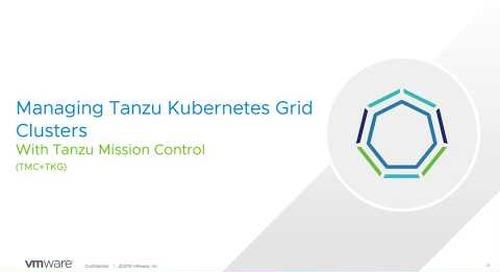 Demo: Managing Tanzu Kubernetes Grid Clusters with Tanzu Mission Control