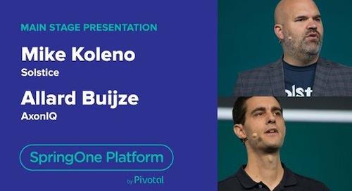 Allard Buijze, AxonIQ & Mike Koleno, Solstice—SpringOne Platform 2018