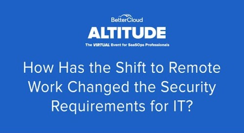 [ALTITUDE20 SaaSOps Expert Panel] How has the Shift to Remote Work Changed Security Requirements for IT