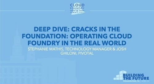 Deep Dive: Cracks in the Foundation: Operating Cloud Foundry... - Stephanie Mathis & Josh Ghiloni