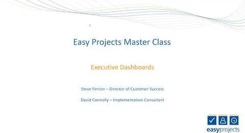 Effective Executive Dashboards — Easy Projects Live Webinar