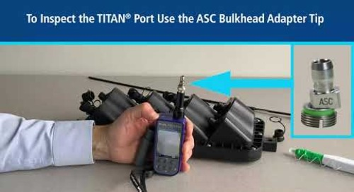 Inspecting TRIDENT® and TITAN RTD® Connectors with the FOCIS Flex