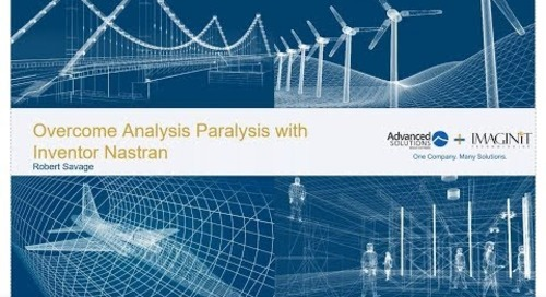 Overcome Analysis Paralysis with Inventor Nastran