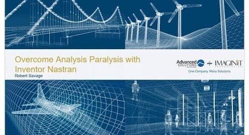 Overcome Analysis Paralysis with Inventor Nastran