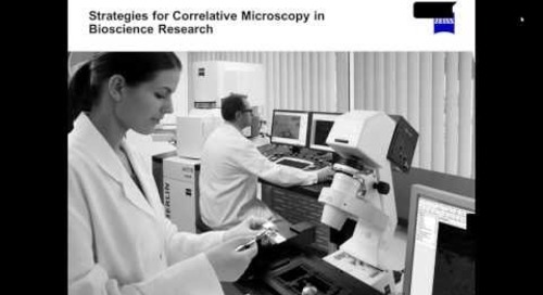 ZEISS Webinar: Strategies for Correlative Microscopy in Bioscience Research