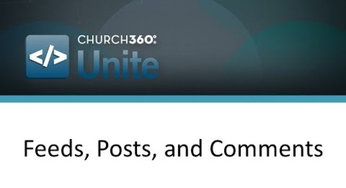 Church360° Unite - Feeds, Posts, and Comments