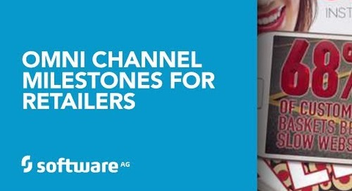 Software AG's Omni Channel Milestones for Retailers